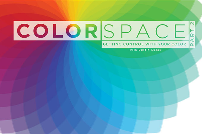 Color Space Part 2 : Getting Control With Your Color