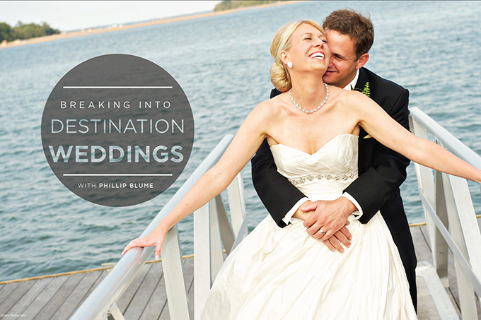 Breaking Into Destination Weddings