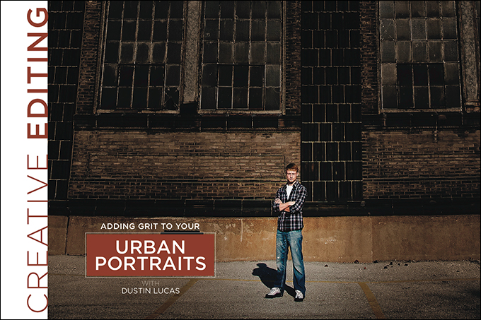 Creative Editing: Adding Grit to your Urban Portraits