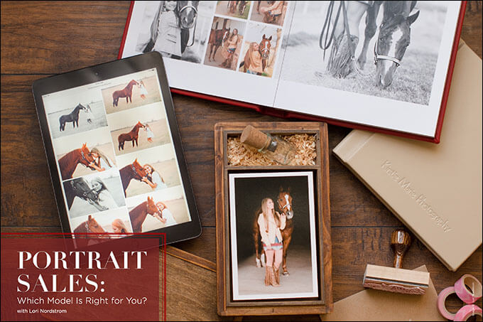 Portrait Sales: Which Model Is Right for You? With Lori Nordstrom
