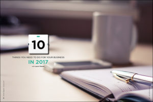 10 Things You Need To Do For Your Business in 2017