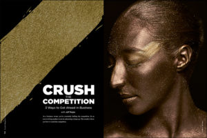 Crush the Competition: 3 Ways to Get Ahead in Business