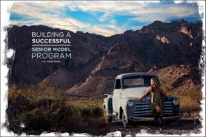 Building a Successful Senior Model Program