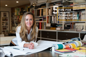 5 Tips for On-Site Commercial Portraiture