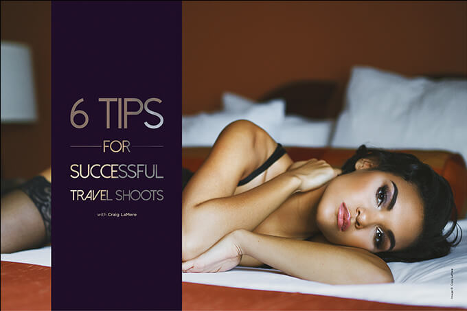 Six Tips for Successful Travel Shoots