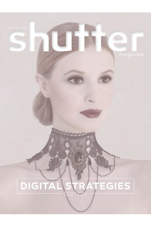 Shutter Magazine December 2018 Cover | The Digital Strategies Edition