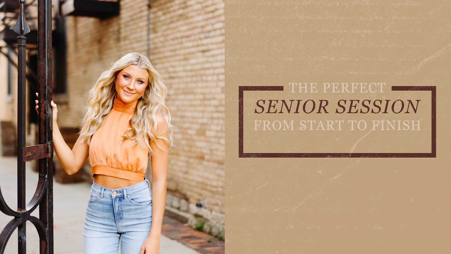 The Perfect Senior Session From Start to Finish