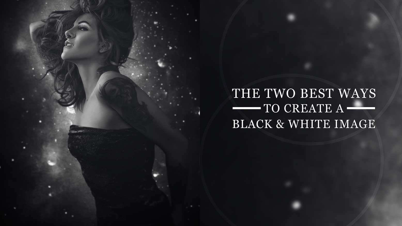 The Two Best Ways to Create a Black & White Image